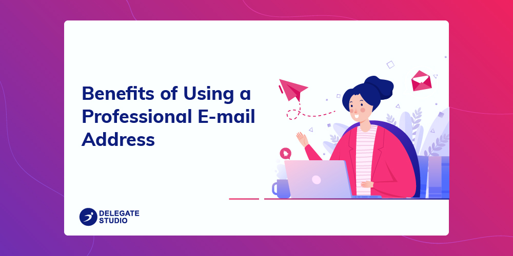 Benefits of Using Professional Email Address