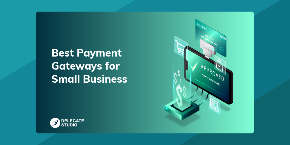 Best Payment Gateways for Small Business