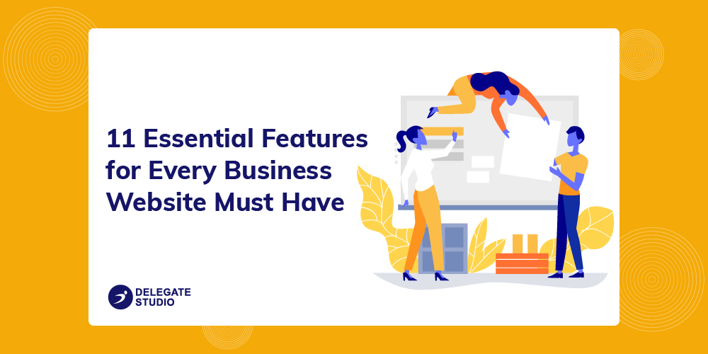 11 Must Have Essential Features for Every Business Website