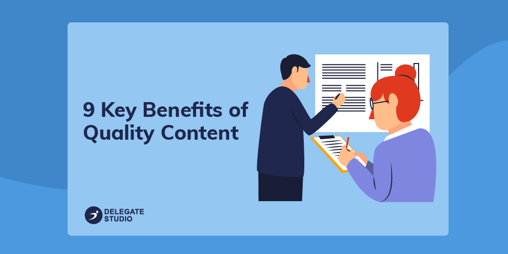 9 Key Benefits of High Quality Content