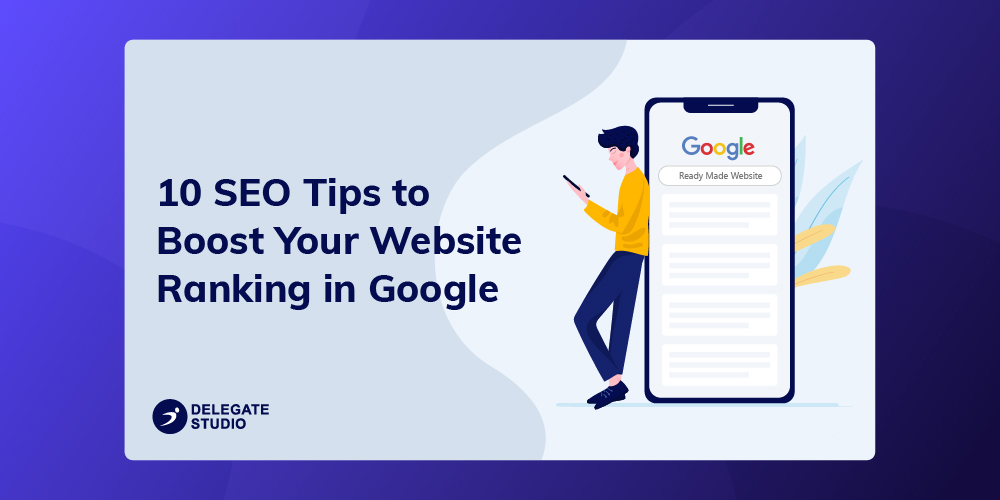 10 SEO Tips to Boost Your Website Ranking in Google