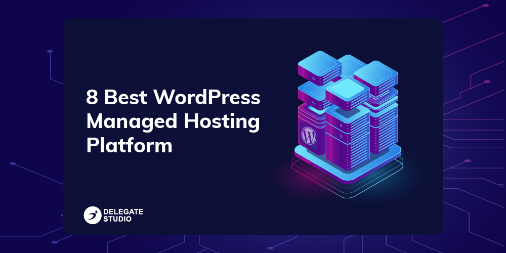 8 Best WordPress Managed Hosting Platform